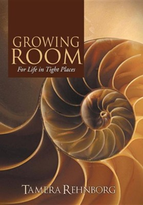 Growing Room: For Life in Tight Places  -     By: Tamera Rehnborg