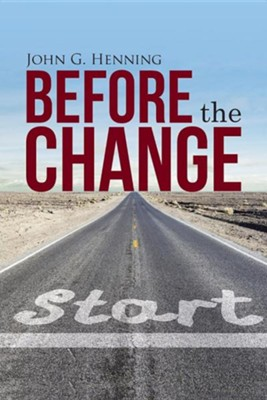 Before the Change  -     By: John G. Henning