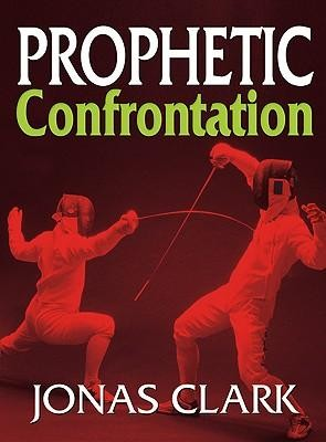 Prophetic Confrontation  -     By: Jonas Clark