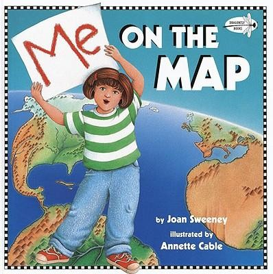 Me on the Map  -     By: Joan Sweeney     Illustrated By: Annette Cable