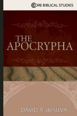 The Apocrypha  -     By: David A. Desilva