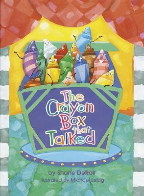 The Crayon Box That Talked  -     By: Shane Derolf     Illustrated By: Michael Letzig, Shane Derolf