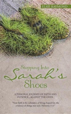Stepping Into Sarah's Shoes  -     By: Elsie Raymond
