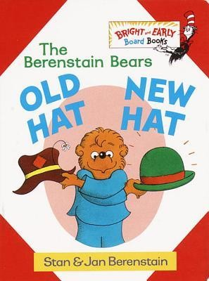 Old Hat New Hat  -     By: Stan Berenstain, Jan Berenstain