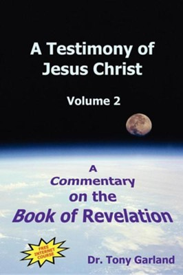 A Testimony of Jesus Christ - Volume 2  -     By: Anthony Charles Garland