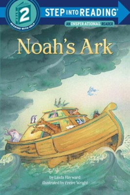 Noah's Ark   -     By: Linda Hayward, Freire Wright