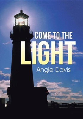 Come to the Light  -     By: Angie Davis