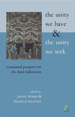 Unity We Have and the Unity We Seek  -     By: Jeremy Morris, Nicholas Sagovsky