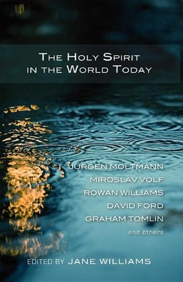 The Holy Spirit in the World Today  -     Edited By: Jane Williams