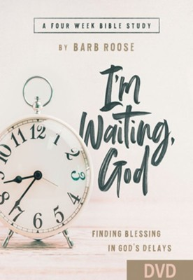 I'm Waiting God, Women's Bible Study DVD  -     By: Barb Roose