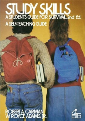 Study Skills: A Student's Guide to Survival, Edition 0002  -     By: Robert A. Carman, Royce W. Adams