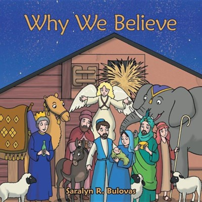 Why We Believe  -     By: Saralyn R. Bulovas