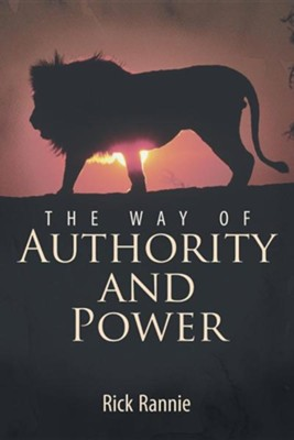 The Way of Authority and Power  -     By: Rick Rannie
