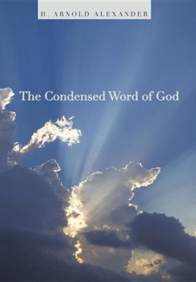 The Condensed Word of God  -     By: H. Arnold Alexander