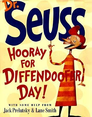 Hooray for Diffendoofer Day!  -     By: Dr. Seuss, Jack Prelutsky     Illustrated By: Lane Smith