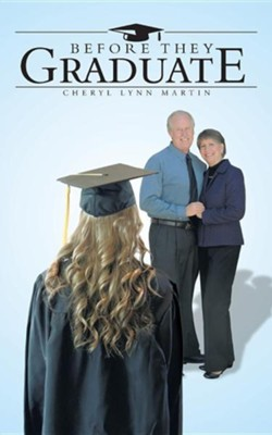 Before They Graduate  -     By: Cheryl Lynn Martin