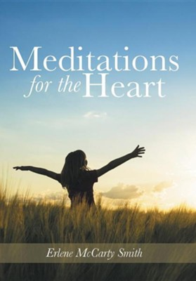 Meditations for the Heart  -     By: Erlene McCarty Smith