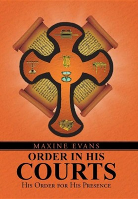 Order in His Courts: His Order for His Presence  -     By: Maxine Evans