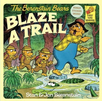The Berenstain Bears Blaze a Trail  -     By: Stan Berenstain, Jan Berenstain