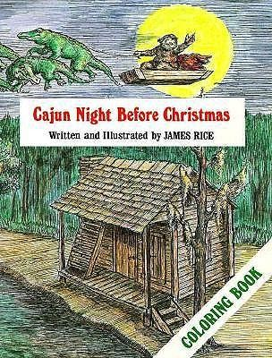 Cajun Night Before Christmas Coloring Book  -     Edited By: Howard Jacobs     By: James Rice     Illustrated By: James Rice