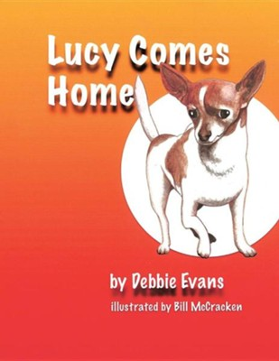 Lucy Comes Home  -     By: Debbie Evans