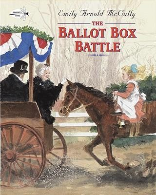 The Ballot Box Battle  -     By: Emily Arnold McCully     Illustrated By: Emily Arnold McCully