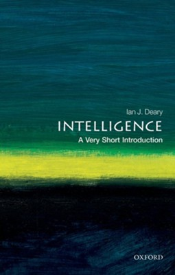 Intelligence: A Very Short Introduction  -     By: Ian Deary