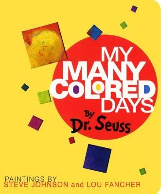 My Many Colored Days  -     By: Dr. Seuss     Illustrated By: Steve Johnson, Lou Fancher