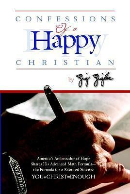 Confessions of a Happy Christian  -     By: Zig Ziglar, W.A. Criswell