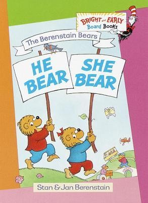 He Bear, She Bear  -     By: Stan Berenstain, Jan Berenstain