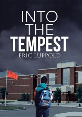 Into the Tempest  -     By: Eric Luppold