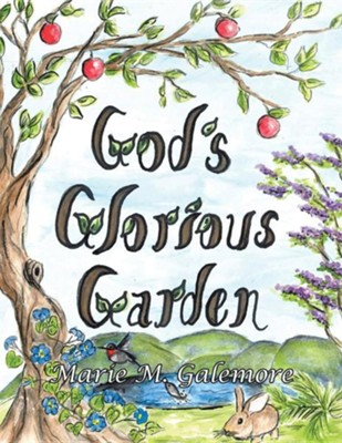 God's Glorious Garden  -     By: Marie M. Galemore