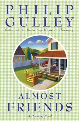 Almost Friends: A Novel   -     By: Philip Gulley