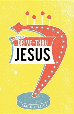 Drive-Thru Jesus  -     By: Mark Miller