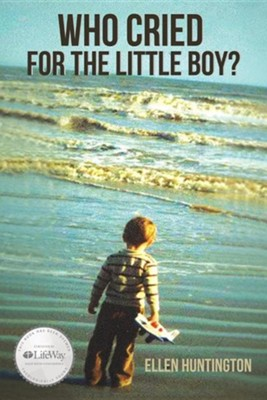 Who Cried for the Little Boy?  -     By: Ellen Huntington