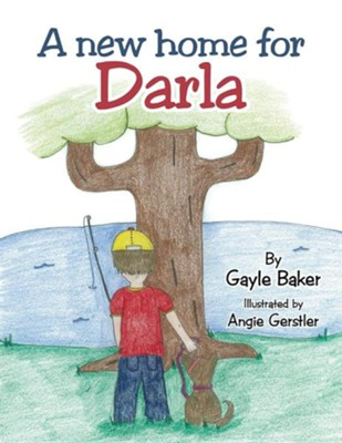 A New Home for Darla  -     By: Gayle Baker