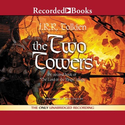 The Lord of the Rings:  The Two Towers - Audiobook on CD         -     Narrated By: Rob Inglis     By: J.R.R. Tolkien