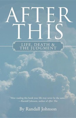 After This: Life, Death & the Judgment  -     By: Randall Johnson