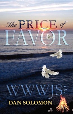 The Price of Favor Wwwjs?  -     By: Dan Solomon