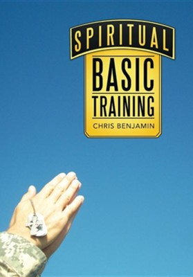 Spiritual Basic Training  -     By: Chris Benjamin III