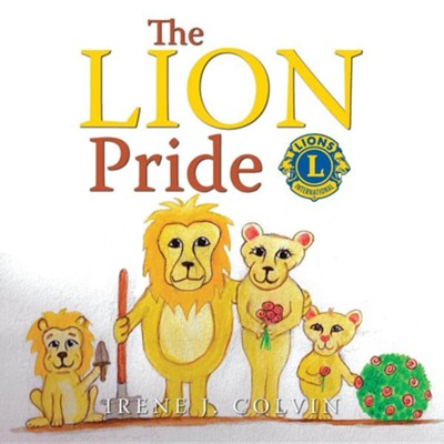 The Lion Pride  -     By: Irene J. Colvin