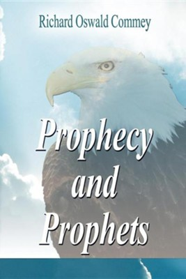 Prophecy and Prophets  -     By: Richard Oswald Commey