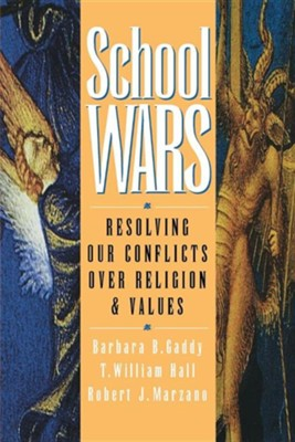 School Wars Religion Values (Dp11)  -     By: Barbara B. Gaddy, T. William Hall, Robert J. Marzano