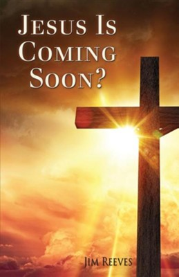 Jesus Is Coming Soon?  -     By: Jim Reeves