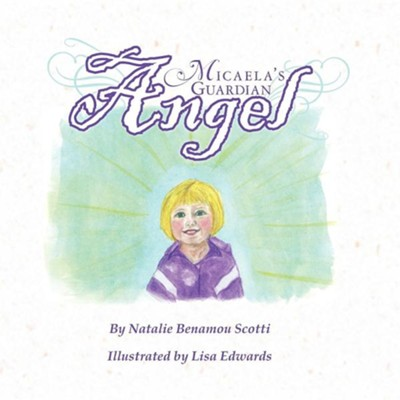 Micaela's Guardian Angel  -     By: Natalie Benamou Scotti