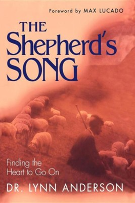 The Shepherd's Song: Finding the Heart to Go On   -     By: Dr. Lynn Anderson