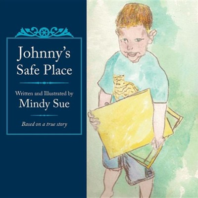 Johnny's Safe Place  -     By: Mindy Sue Priebe