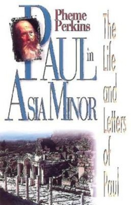 Paul in Asia Minor  -     By: Pheme Perkins