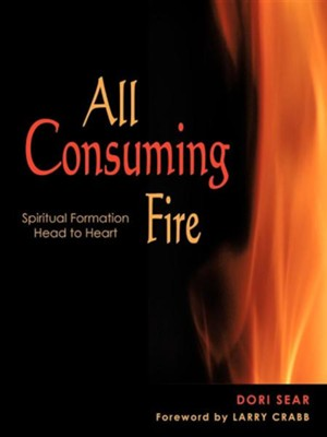 All Consuming Fire  -     By: Dori Sear