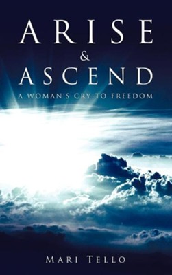 Arise & Ascend  -     By: Mari Tello